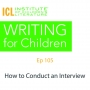 Artwork for How to Conduct an Interview | Writing for Children 105