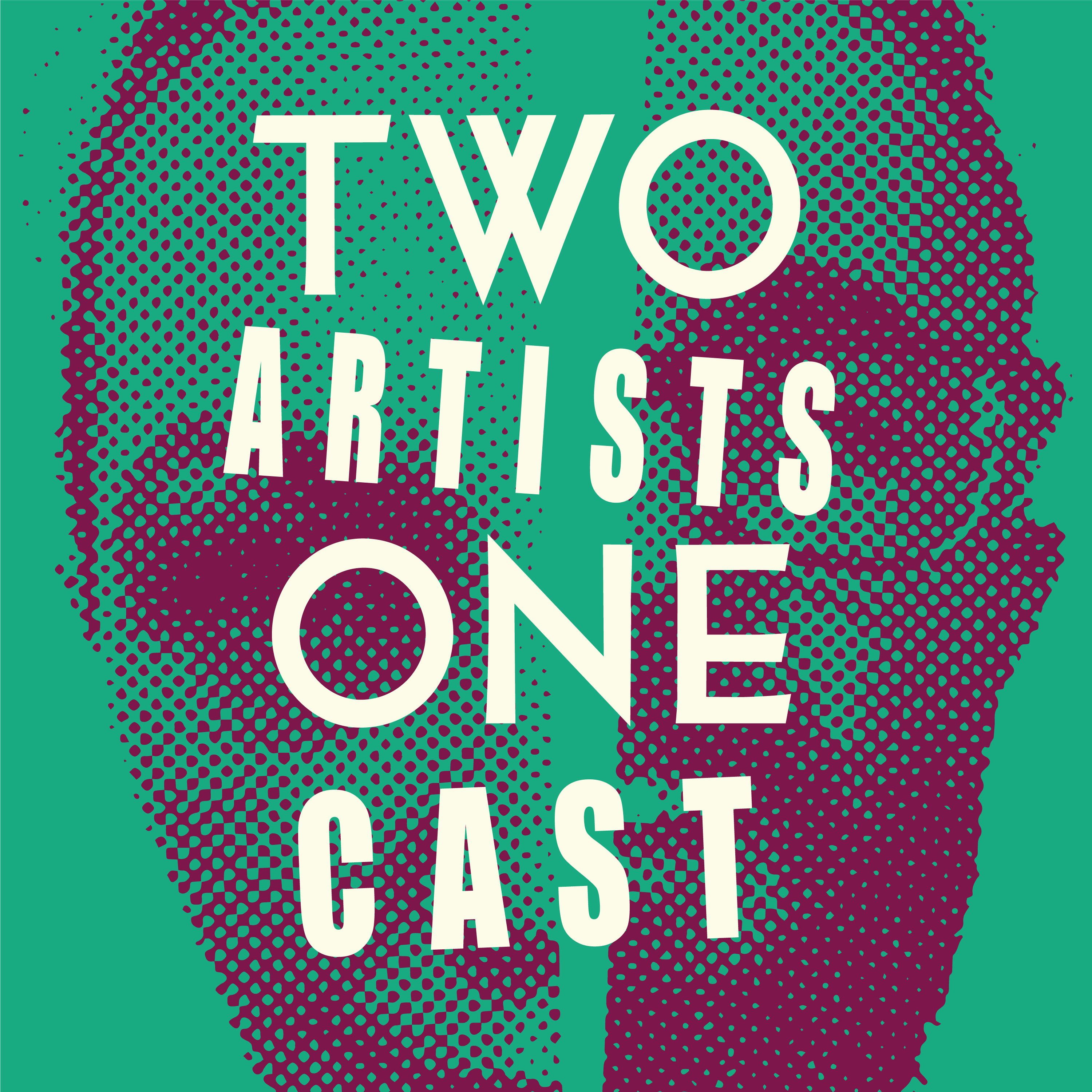 Two Artists One Cast show art