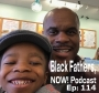 Artwork for Black Fathers, NOW! Ep: 114-A Life of Service with UUNIK Academy Founder Reggie Jenkins