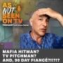 Artwork for Mafia Hitman? TV Pitchman? And, 90 Day Fiancé?!!?!?