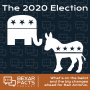 Artwork for 003: The 2020 Election Podcast
