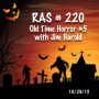 Artwork for RAS #220 - Old Time Horror V