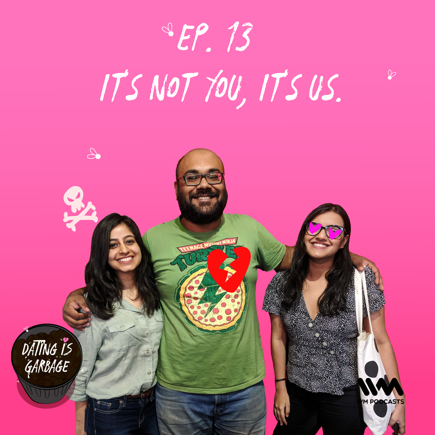 Ep. 13: It's Not You, It's Us.
