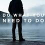 Artwork for 4: Do What You Need To Do | Mindset and Motivation