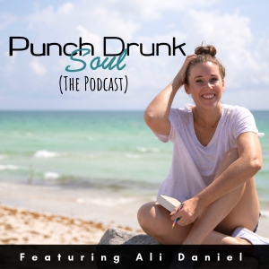 The Punch Drunk Soul Podcast - Soul Alignment + Business Chats