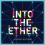 Artwork for Into the Ether Livestream - Coronavirus impact on markets, Eth2 progress, money printing and DeFi