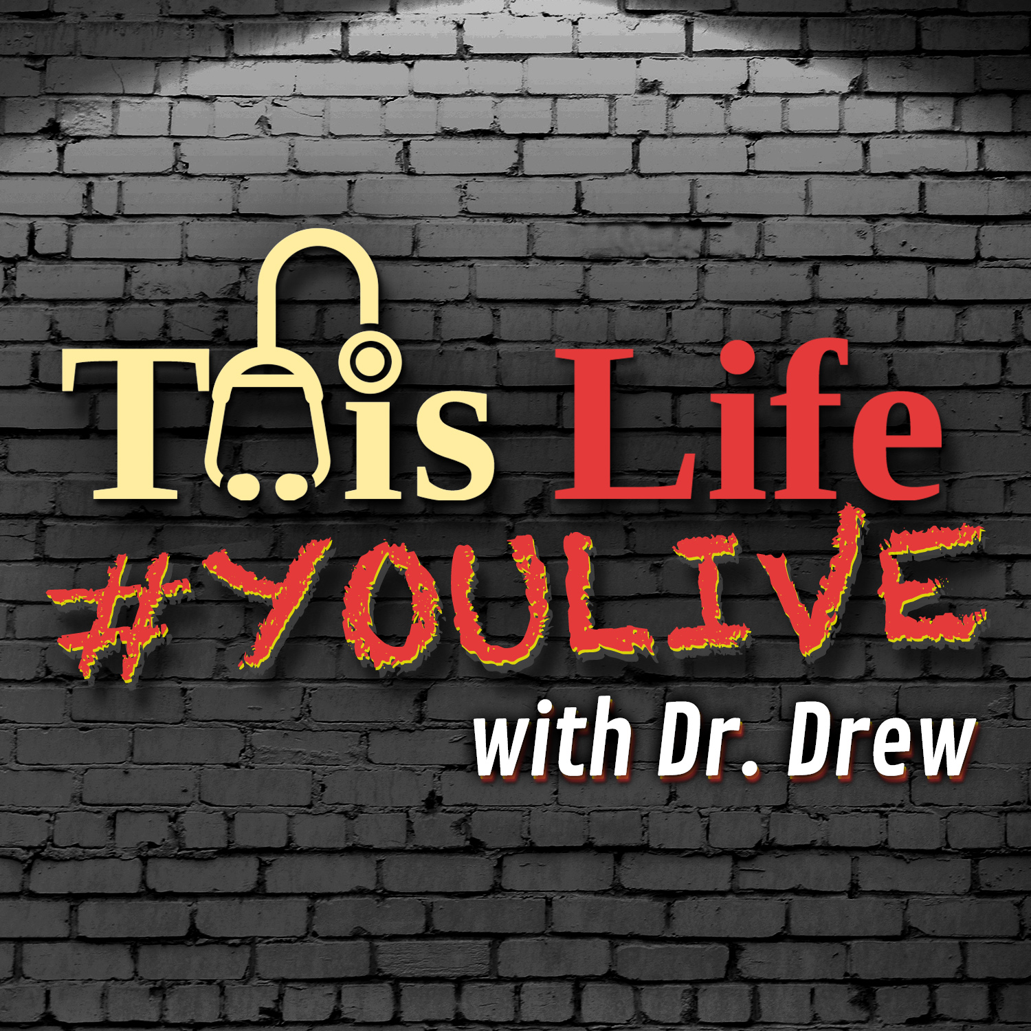 This Life #YOULIVE With Dr Drew show art