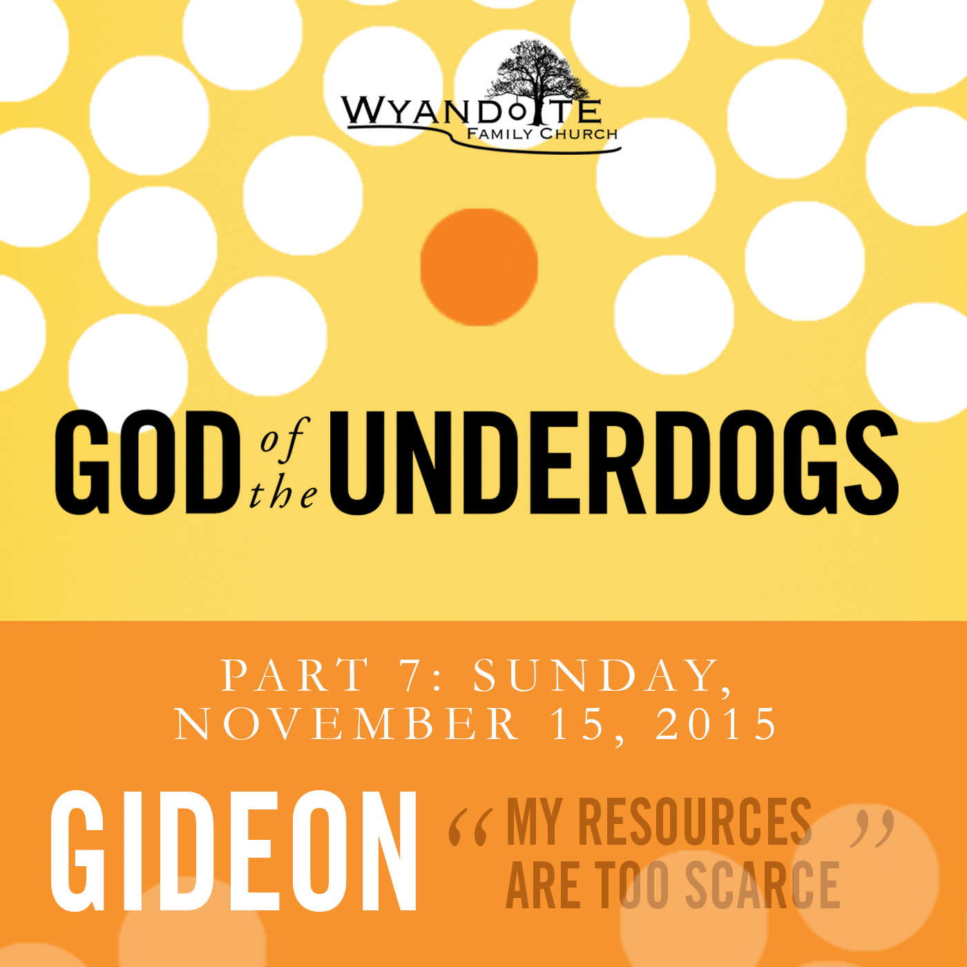 "God of the  Underdogs Part 7: Gideon ""My Resources are too Scarce"""