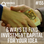 Artwork for #155: 6 WAYS TO FIND INVESTMENT CAPITAL FOR YOUR IDEA - Daily Mentoring w/ Trevor Crane #greatnessquest