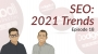 Artwork for Dodgeball Marketing Podcast #18: SEO in 2021: SEO Trends to Watch