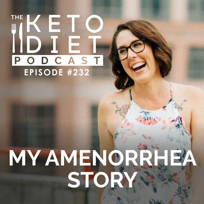 #232 My Amenorrhea Story
