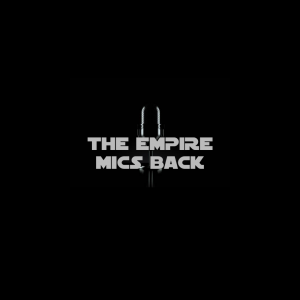 Empire Mic's back podcast