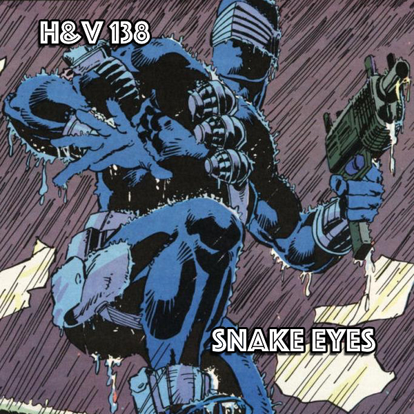 138: Snake Eyes with Matt Quiet