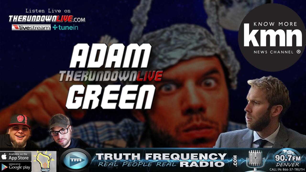 The Rundown Live #529 Adam Green (Conspiracy Theory,Alex Jones,Sunstein)