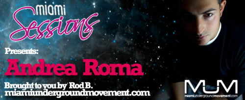 Miami Sessions proudly presents with Andrea Roma - M.U.M Episode 197