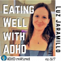 Artwork for 327   Eating Well With ADHD - Luz Jaramillo