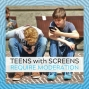 Artwork for S3 Ep 30: Teens with Screens Require Moderation