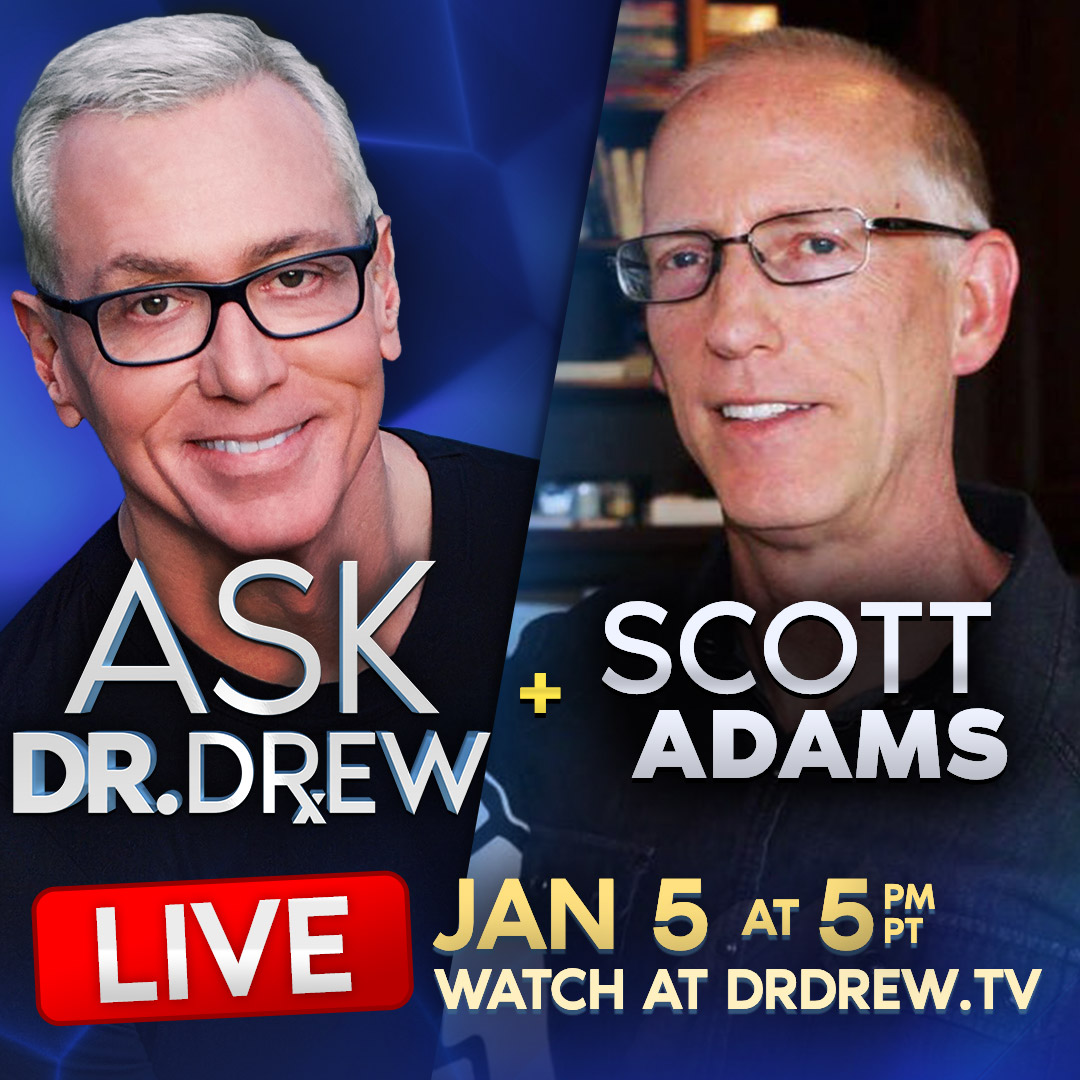 Ask Dr. Drew - Scott Adams - Episode 5