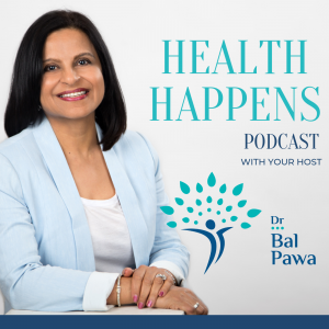 Health Happens Show with Dr. Bal Pawa