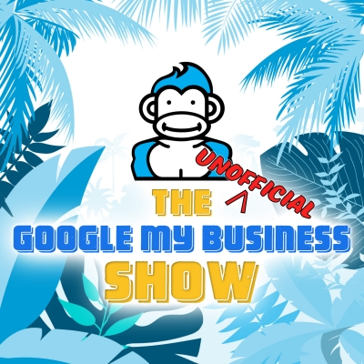 The Unofficial Google My Business Show show image