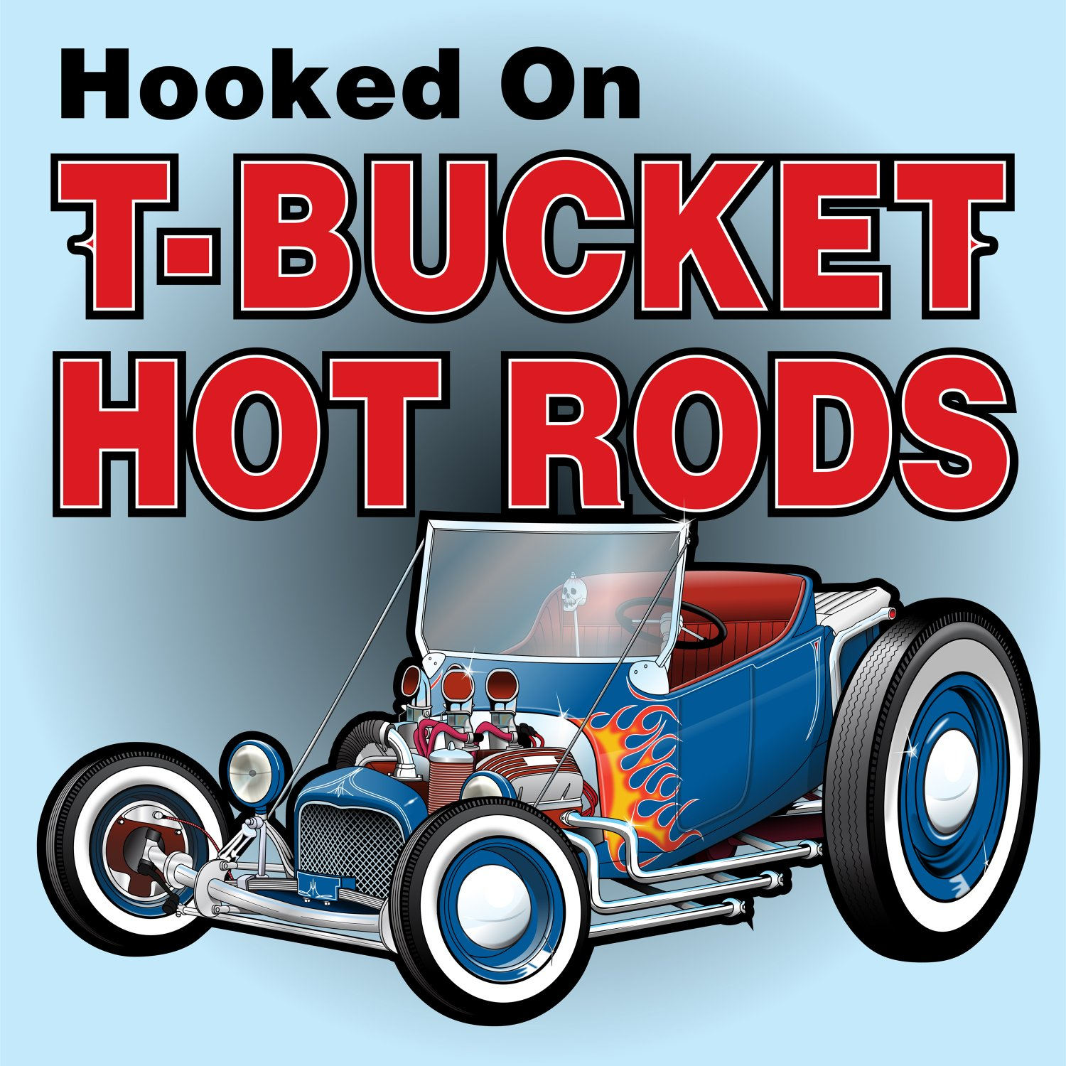 Hooked on T-Bucket Hot Rods show art
