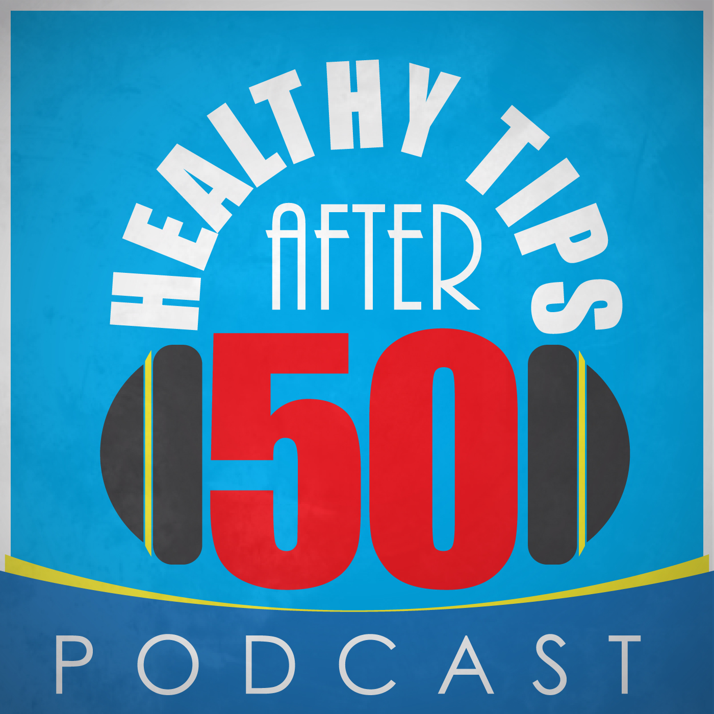 Healthy Tips After 50 Podcast show art