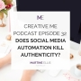 Artwork for Episode 32 Does Social Media Automation Kill Authenticity?