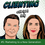 Artwork for Clienting #5: Marketing to a New Generation (Webinar)