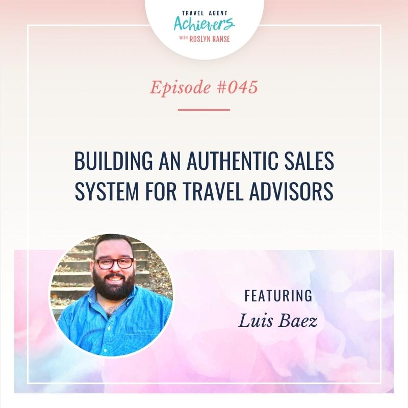Artwork for Building an Authentic Sales System for Travel Advisors with Luis Baez