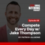 Artwork for SDN099: Compete Every Day With Jake Thompson
