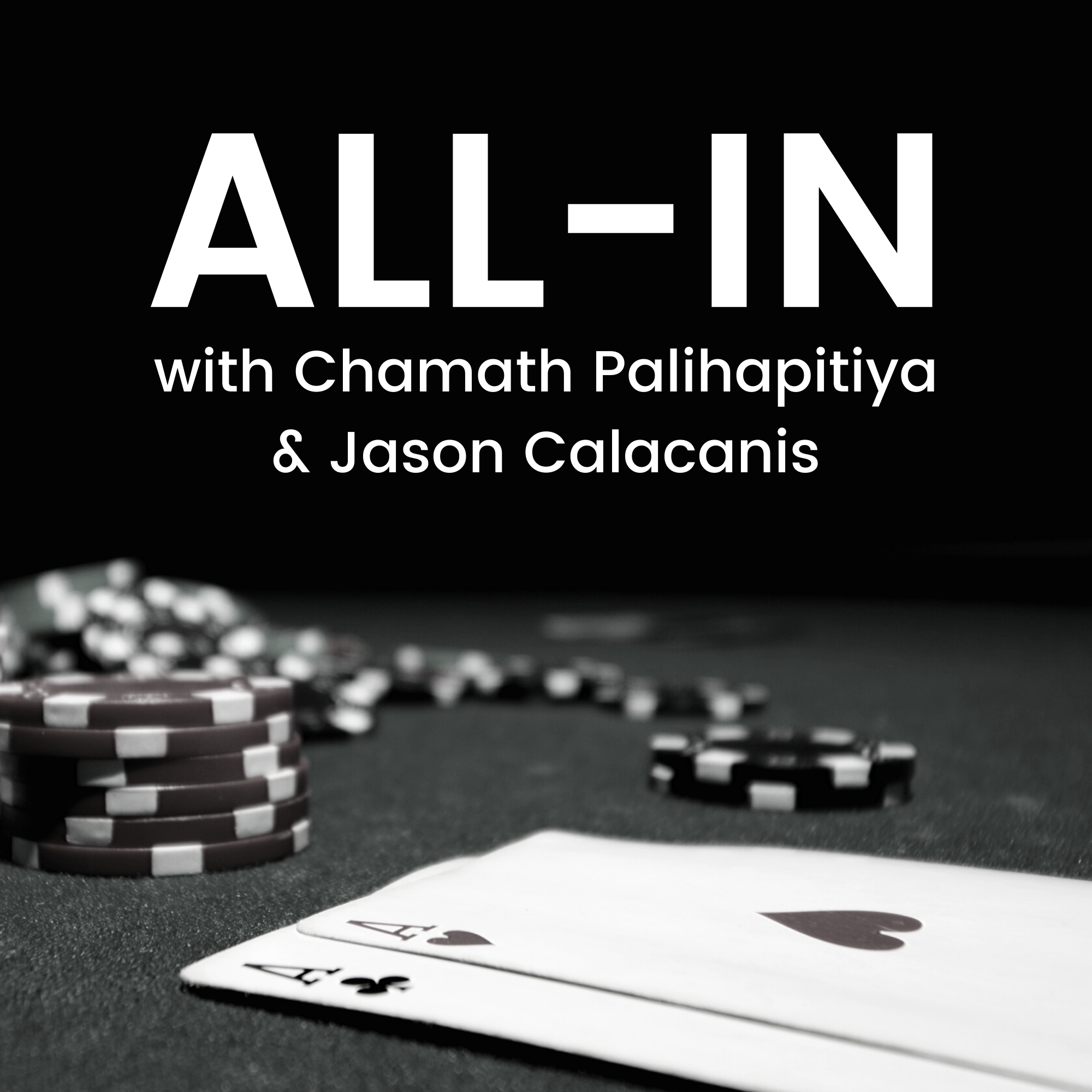 podcast thumbnail for 'All-In with Chamath Palihapitiya & Jason Calacanis'
