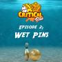 Artwork for Episode 2: Wet Pins