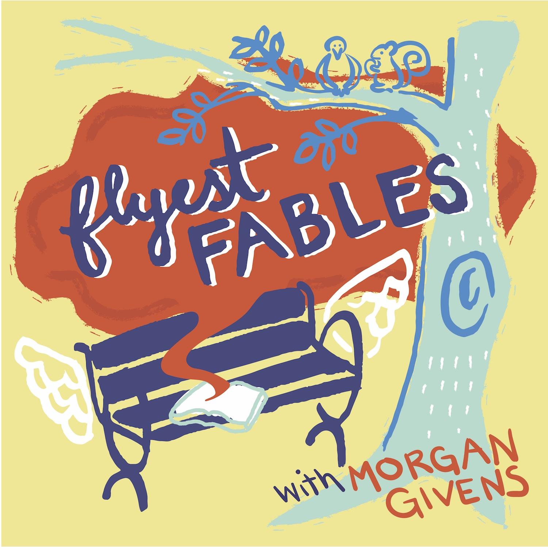 Flyest Fables show art