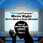 Artwork for (#204) Best of Movie Night: We've Made a Huge Mistake! (2017) Pt. 1