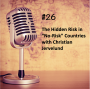 """Artwork for #26 - The Hidden Risk in """"No-Risk"""" Countries with Christian Jervelund"""