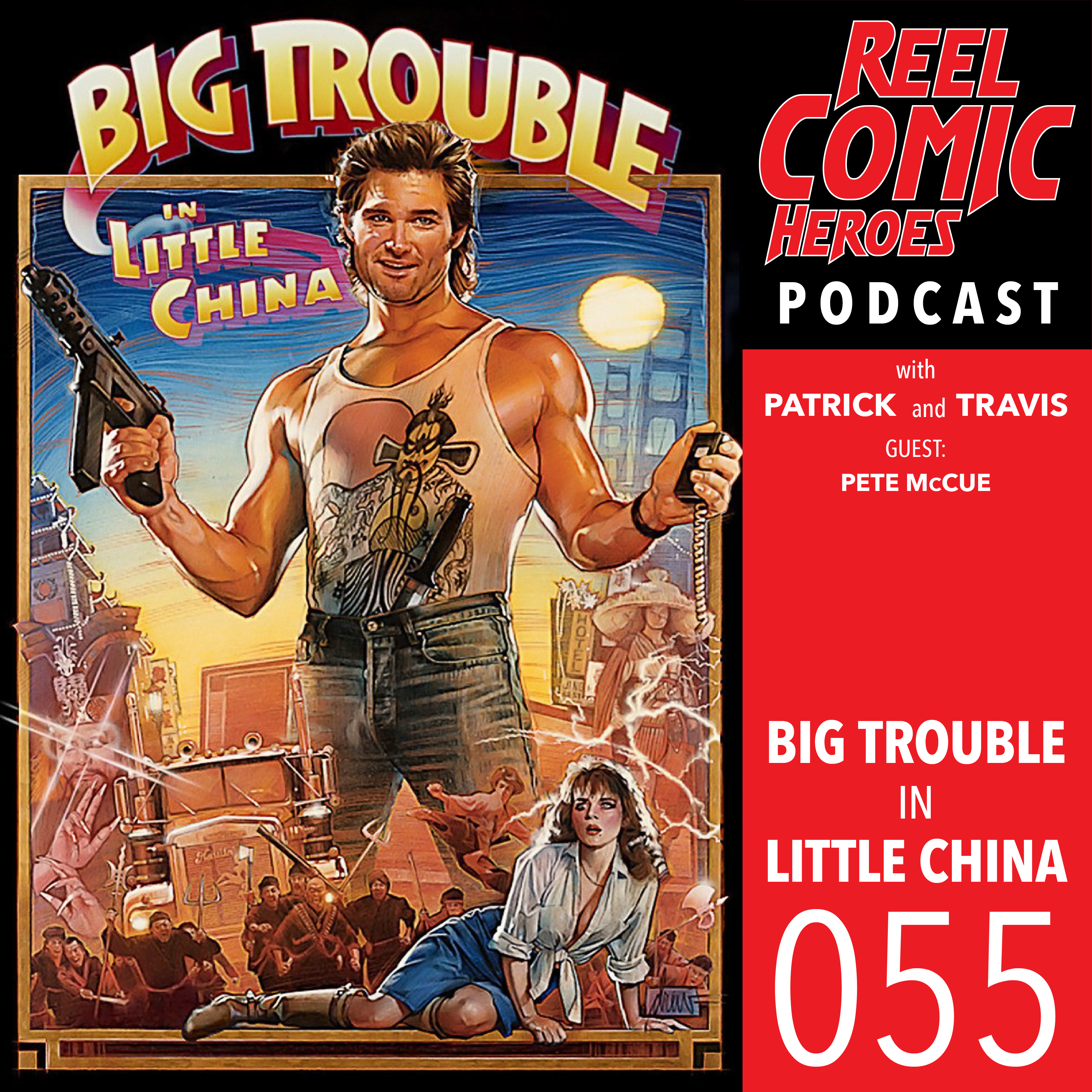 Artwork for Reel Comic Heroes 055 - Big Trouble in Little China with Pete McCue