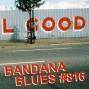 Artwork for Bandana Blues #816 - It's All Good