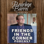 Artwork for Ep 002: Dan Pauley, Host of Friends in the Corner and Fan of Weller Antique 12 and More!