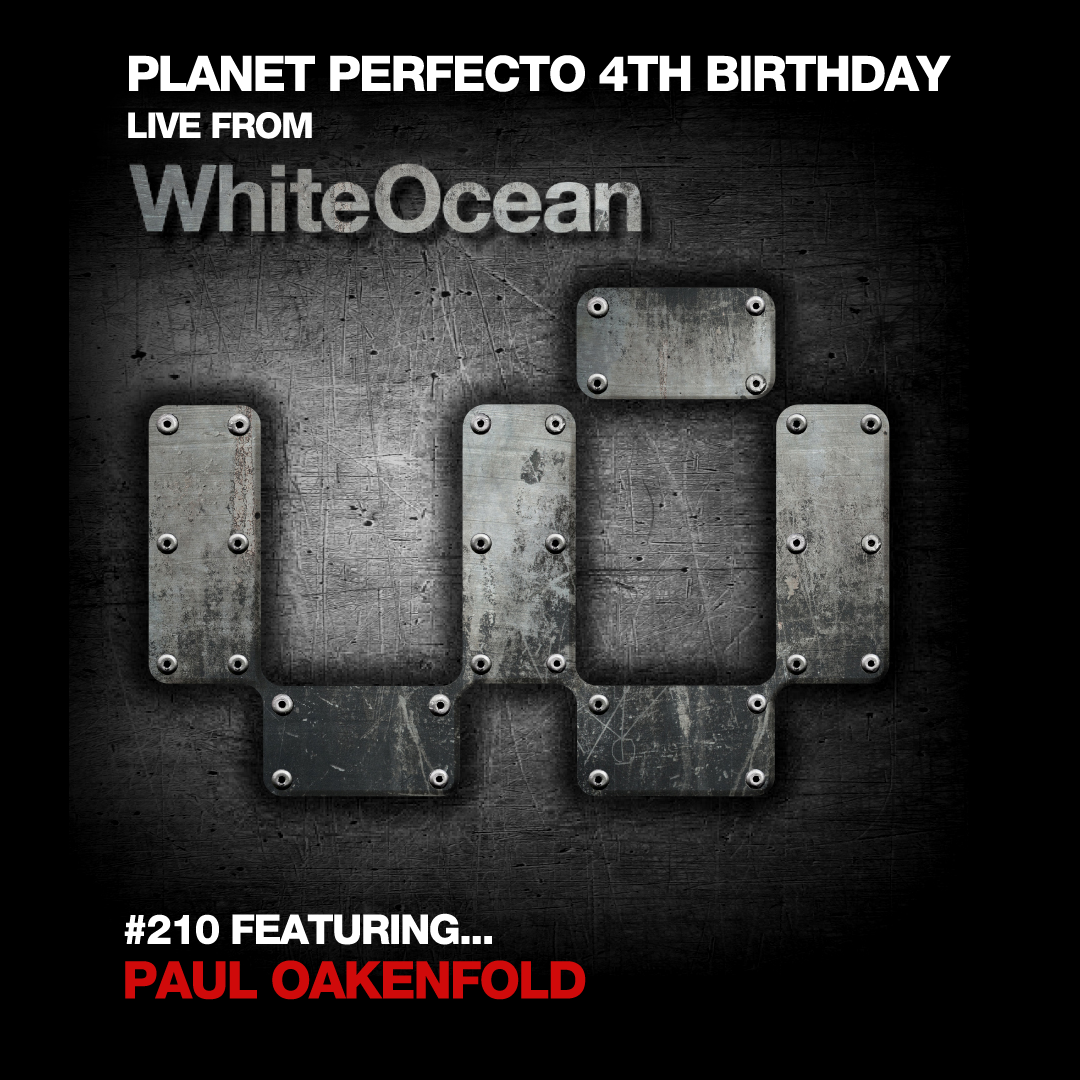 Planet Perfecto Podcast ft. Paul Oakenfold:  Episode 210