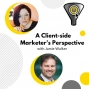 Artwork for A Client-side Marketer's Perspective with Jamie Walker - Talent Tradeoffs