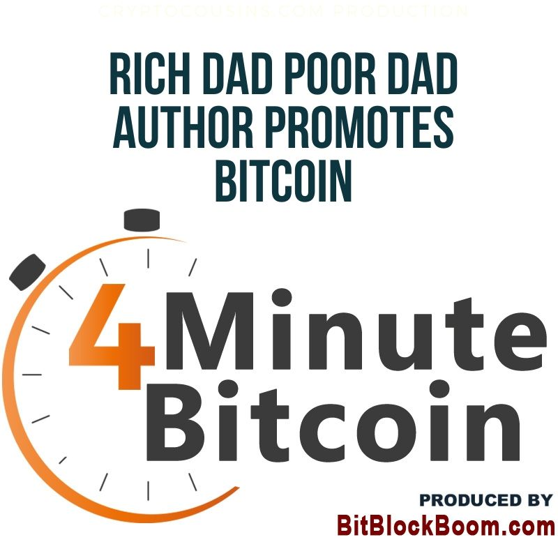 Rich Dad Poor Dad Author Promotes Bitcoin