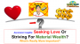 Artwork for Seeking Love Or Striving For Material Wealth - What's Really More Important? - Ascension Insights