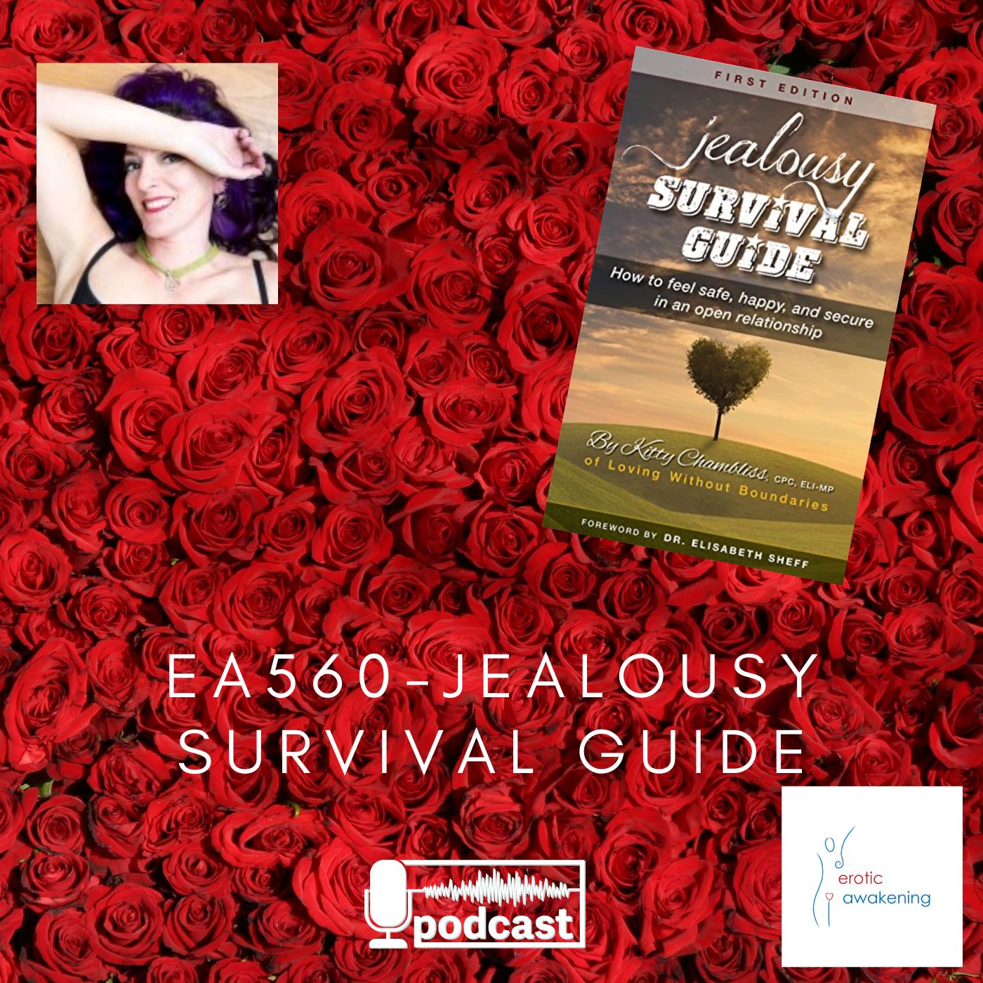 Erotic Awakening Podcast - EA560 – Jealousy Survival Guide