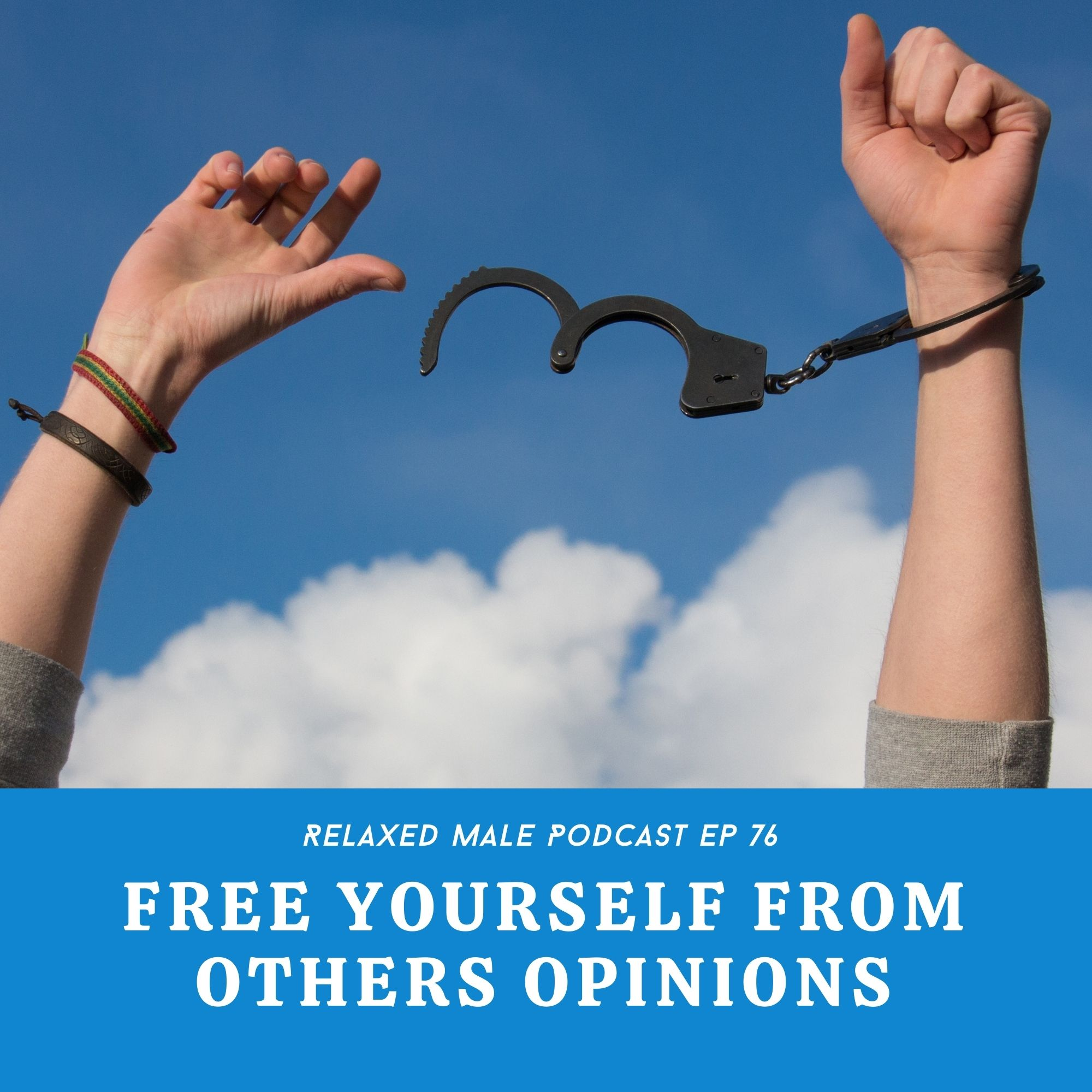 Free Yourself From The Opinion of Others