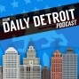 Artwork for Your Daily Detroit, Labor Day Weekend Edition