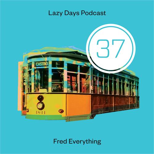 Lazy Days Podcast Thirty Seven