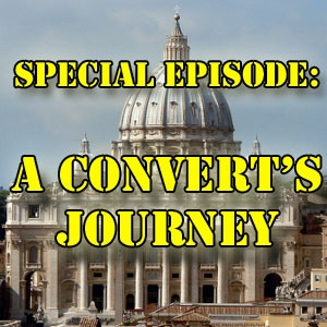 FBP 303 - SPECIAL EPISODE: A Convert's Journey