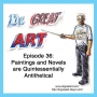 Artwork for Episode 36: Paintings and Novels are Quintessentially Antithetical