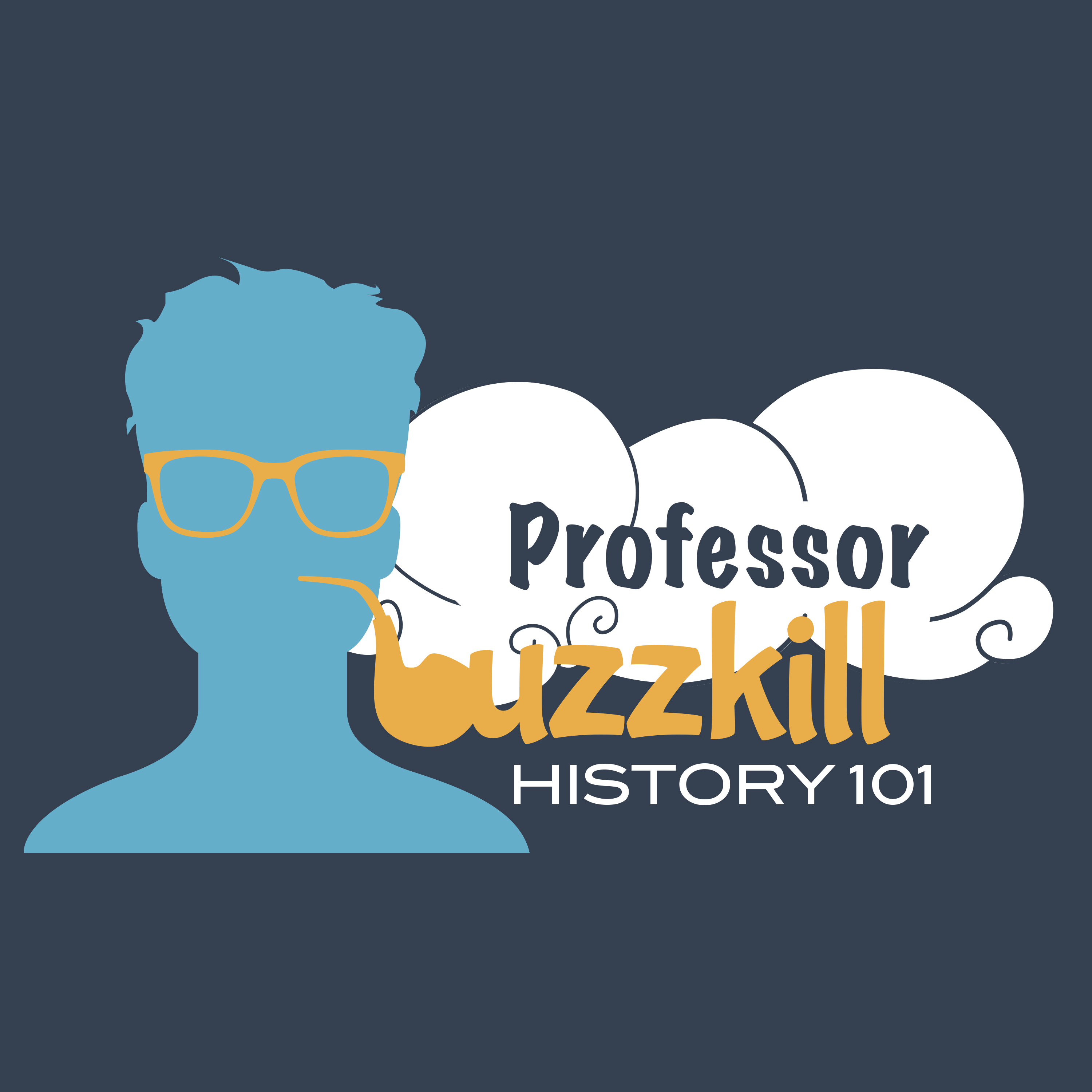 888b80dac96 Professor Buzzkill  History 101 by Entertainment One on Apple Podcasts