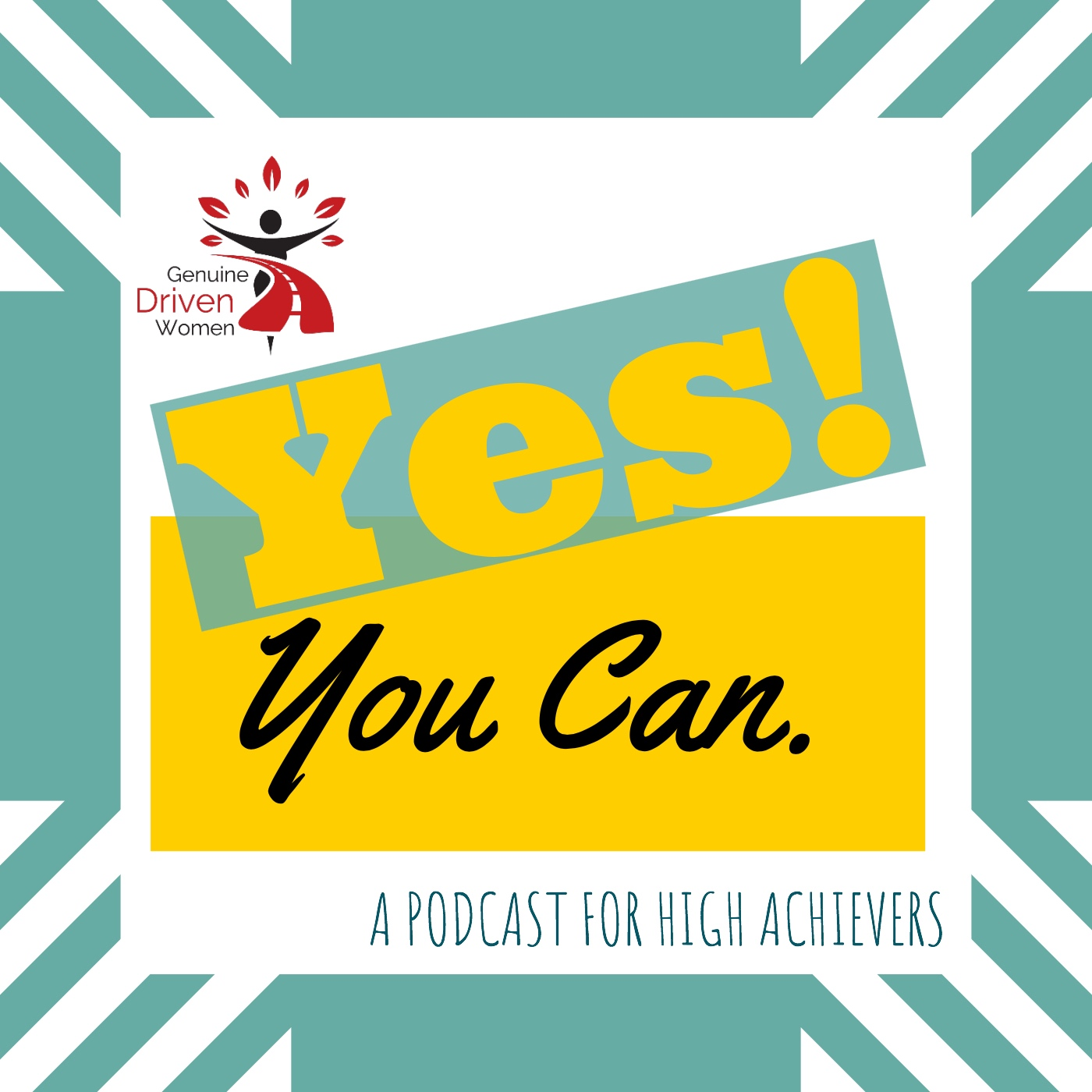 Yes! You Can. A podcast for high achievers show art